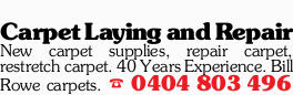 Carpet Laying and Repair New carpet supplies, repair carpet, restretch carpet. 40 Years Experienc...
