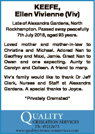 KEEFE, Ellen Vivienne (Viv)   Late of Alexandra Gardens, North Rockhampton. Passed away peace...
