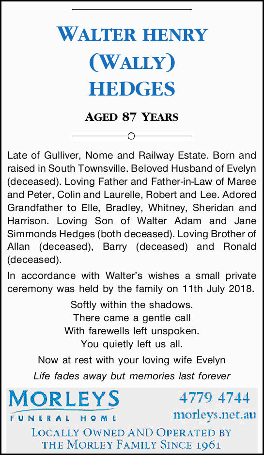 WALTER HENRY (WALLY) HEDGES    AGED 87 YEARS   Late of Gulliver, Nome and Railway Estate....