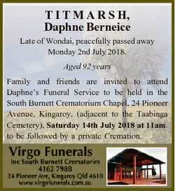 T I T M A R S H, Daphne Berneice Late of Wondai, peacefully passed away Monday 2nd July 2018. Aged 9...