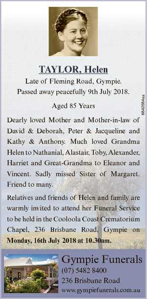 TAYLOR, Helen Passed away peacefully 9th July 2018. Aged 85 Years 6842584aa Late of Fleming Road...