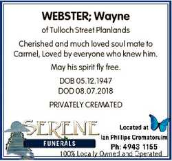 WEBSTER; Wayne of Tulloch Street Planlands Cherished and much loved soul mate to Carmel, Loved by ev...