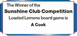 The Winner of the Sunshine Club Competition Loaded Lemons board game is A Cook