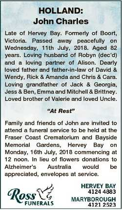 HOLLAND: John Charles Late of Hervey Bay. Formerly of Boort, Victoria. Passed away peacefully on Wed...