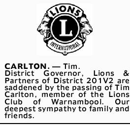 CARLTON, Tim. District Governor, Lions & Partners of District 201V2 are saddened by the pas...