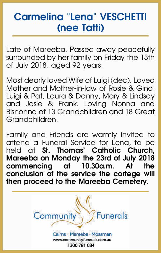 "Carmelina ""Lena"" VESCHETTI (nee Tatti)   Late of Mareeba. Passed away peacefully su..."
