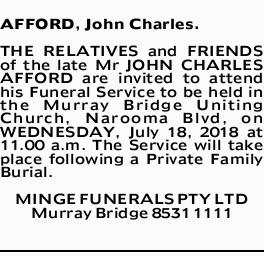 AFFORD, John Charles.    THE RELATIVES and FRIENDS of the late Mr JOHN CHARLES AFFORD are inv...