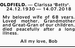 "OLDFIELD. _ Clarissa ""Betty"".   24.12.1930 _ 14.07.2018   My beloved wife of 68..."