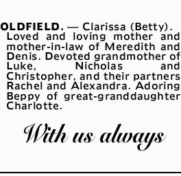 OLDFIELD.- Clarissa (Betty).   Loved and loving mother and mother-in-law of Meredith an...