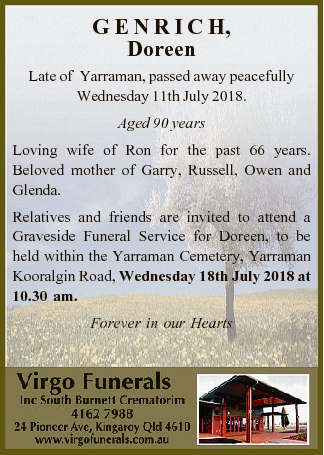 <p> G E N R I C H, Doreen </p> <p> Late of Yarraman, passed away peacefully Wednesday 11th July...</p>