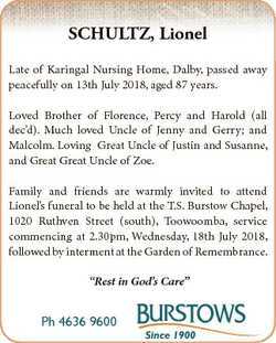 SCHULTZ, Lionel Late of Karingal Nursing Home, Dalby, passed away peacefully on 13th July 2018, aged...