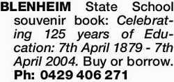 BLENHEIM State School souvenir book: Celebrating 125 years of Education 7th April 1879 - 7th Apri...