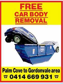 FREE CAR BODY REMOVAL Palm Cove to Gordonvale area 0414 669 931