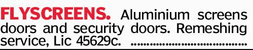 FLYSCREENS   Aluminium screens doors and security doors.   Remeshing service   Lic 45...
