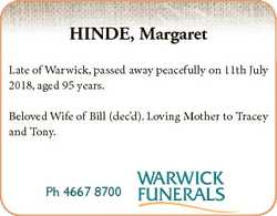 HINDE, Margaret Late of Warwick, passed away peacefully on 11th July 2018, aged 95 years. Beloved Wi...