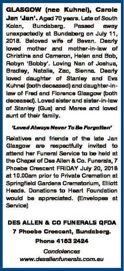 GLASGOW (nee Kuhnel), Carole Jan `Jan'. Aged 70 years. Late of South Kolan, Bundaberg. Passed aw...