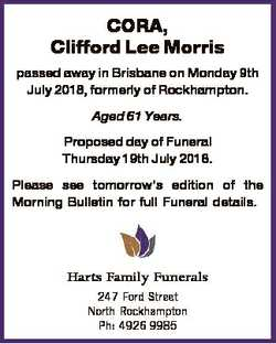 CORA, Clifford Lee Morris passed away in Brisbane on Monday 9th July 2018, formerly of Rockhampton....