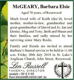 McGEARY, Barbara Elsie Aged 78 years, of Rosewood Much loved wife of Keith (dec'd), loved mother...