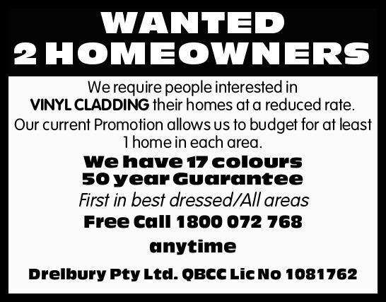 WANTED 2 HOMEOWNERS   We require people interested in VINYL CLADDING their homes at a reduced...