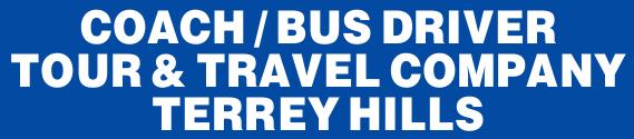 COACH / BUS DRIVER   TOUR & TRAVEL COMPANY TERREY HILLS   Tour company requires casua...