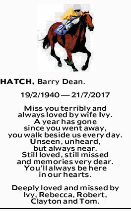 HATCH, Barry Dean.   19/2/1940 - 21/7/2017      Miss you terribly and always lo...