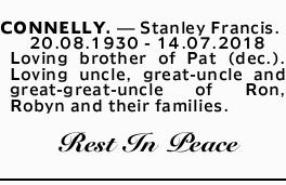 <p> <strong>CONNELLY.- Stanley Francis.</strong><br /> 20.08.1930 - 14.07.2018<br /> Loving...</p>