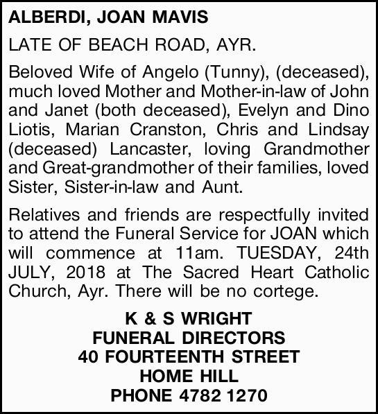ALBERDI, JOAN MAVIS   LATE OF BEACH ROAD, AYR.   Beloved Wife of Angelo (Tunny), (decease...