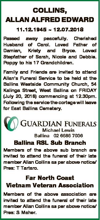 COLLINS, ALLAN ALFRED EDWARD 11.12.1945  12.07.2018 Passed away peacefully. Cherished Husband of Carol.