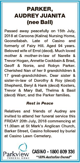 PARKER, AUDREY JUANITA (nee Ball) Passed away peacefully on 15th July, 2018 at Caroona (Kalina) Nursing...