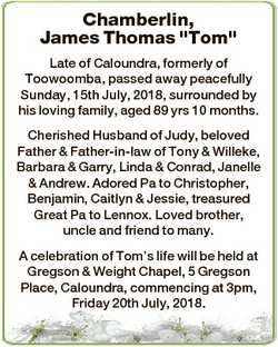 "Chamberlin, James Thomas ""Tom"" Late of Caloundra, formerly of Toowoomba, passed away peace..."