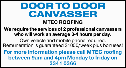MTEC ROOFING    We require the services of 2 professional canvassers who will work an average...