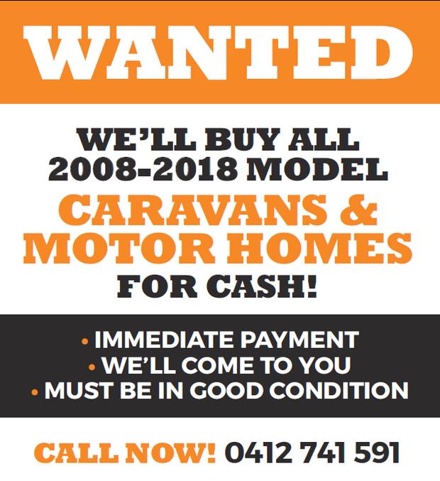 WANTED    WE'LL BUY ALL    2008-2018 MODEL    CARAVANS & MOTOR HOMES   FO...