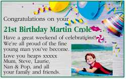 Congratulations on your 21st Birthday Martin Crole Have a great weekend of celebrations!! We'...