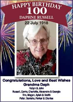HAPPY BIRTHDAY 100 DAPHNE RUSSELL 22 July 1918 Congratulations, Love and Best Wishes Grandma Daph Ro...