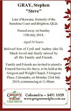 "GRAY, Stephen ""Steve"" Late of Kawana, formerly of the Sunshine Coast and Brighton, QLD. Pa..."