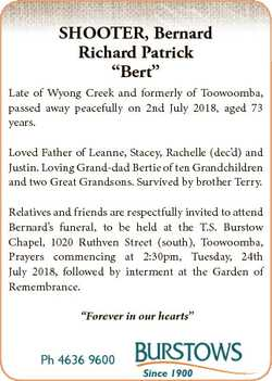 "SHOOTER, Bernard Richard Patrick ""Bert"" Late of Wyong Creek and formerly of Toowoomba, pas..."