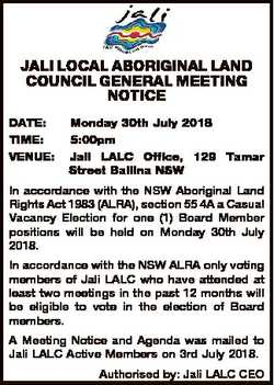 JALI LOCAL ABORIGINAL LAND COUNCIL GENERAL MEETING NOTICE DATE: TIME: VENUE: Monday 30th July 2018 5...