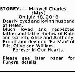 STOREY. _ Maxwell Charles. (Max) On July 18, 2018 Dearly loved and loving husband of Helen. Much...