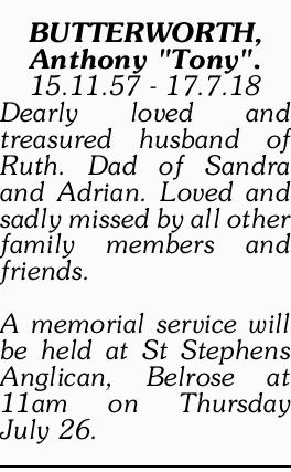 """BUTTERWORTH, Anthony """"Tony"""".   15.11.57 - 17.7.18   Dearly loved and treasured..."""