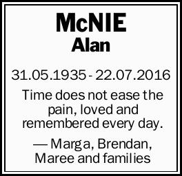 McNIE Alan   31.05.1935 - 22.07.2016   Time does not ease the pain, loved and remembered...