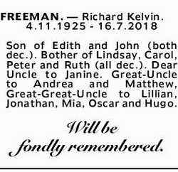 FREEMAN. _ Richard Kelvin.   4.11.1925 - 16.7.2018   Son of Edith and John (both dec.). B...
