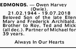 EDMONDS.- Owen Harvey (Owie). 21.02.1944 - 19.07.2018 Beloved Son of the late Ellen Mar...