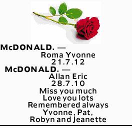 McDONALD. _ Roma Yvonne   21.7.12   McDONALD. _ Allan Eric   28.7.10   Miss you m...