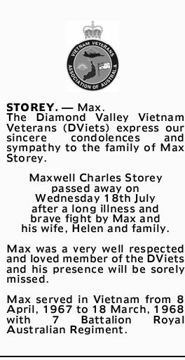 STOREY. _ Max. The Diamond Valley Vietnam Veterans (DViets) express our sincere condolences and s...