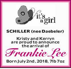 SCHILLER (nee Daebeler) Kristy and Kerryn are proud to announce the arrival of Frankie Lee Born J...