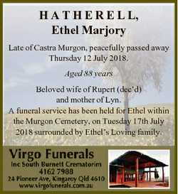 H A T H E R E L L, Ethel Marjory Late of Castra Murgon, peacefully passed away Thursday 12 July 2018...