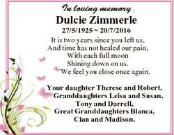 In loving memory Dulcie Zimmerle 27/5/1925  20/7/2016 It is two years since you left us, And time ha...