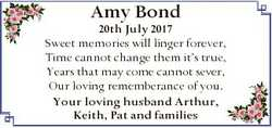 Amy Bond 20th July 2017 Sweet memories will linger forever, Time cannot change them it's true, Y...
