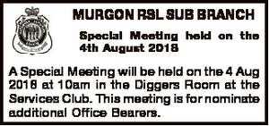 MURGON RSL SUB BRANCH Special Meeting held on the 4th August 2018 A Special Meeting will be held on the...