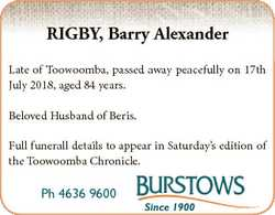 RIGBY, Barry Alexander Late of Toowoomba, passed away peacefully on 17th July 2018, aged 84 years. B...